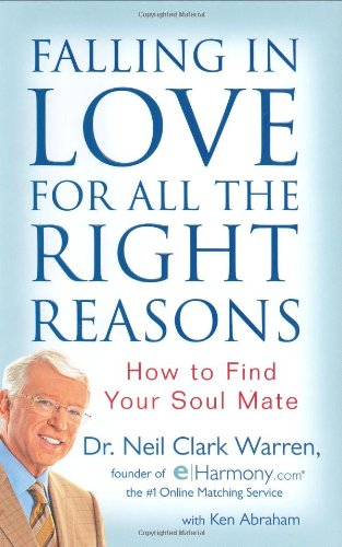 9780446576857: Falling in Love for All the Right Reasons: How to Find Your Soul Mate