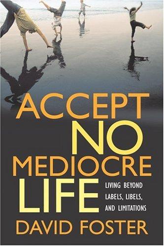 9780446576864: Accept No Mediocre Life: Living Beyond Labels, Libels, and Limitations
