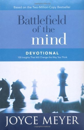 9780446577076: Battlefield of the Mind Devotional : 100 Insights That Will Change the Way You Think (Meyer, Joyce)