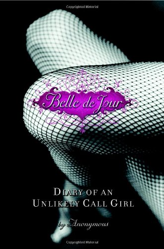 9780446577250: Belle de Jour: Diary of an Unlikely Call Girl