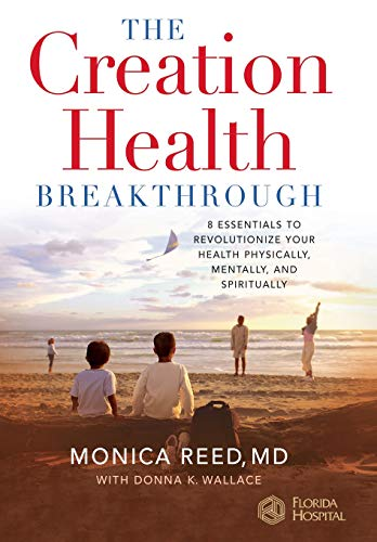 9780446577625: The Creation Health Breakthrough: 8 Essentials to Revolutionize Your Health Physically, Mentally, and Spiritually