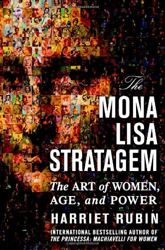 9780446577656: The Mona Lisa Stratagem: The Art of Women, Age, and Power