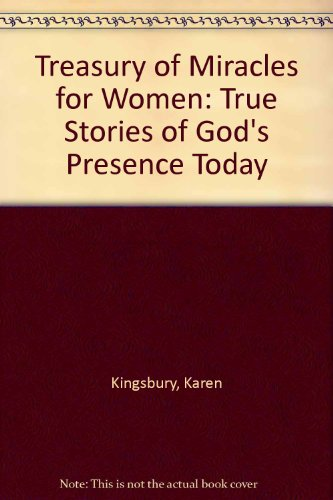 9780446577687: Treasury of Miracles for Women: True Stories of God's Presence Today