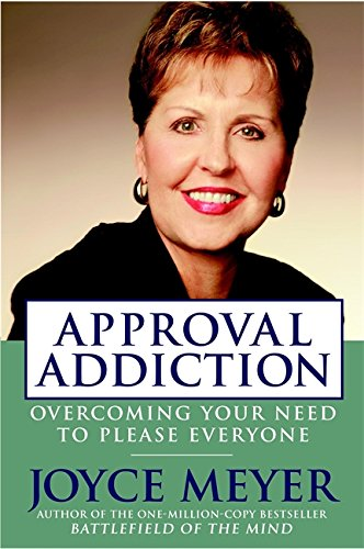 9780446577724: Approval Addiction: Overcoming Your Need to Please Everyone