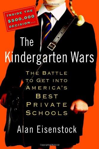 9780446577748: The Kindergarten Wars: The Battle to Get into America's Best Private Schools