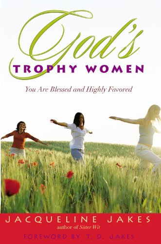 9780446577823: God's Trophy Women: You Are Blessed and Highly Favored
