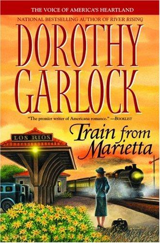 Train from Marietta (9780446577908) by Garlock, Dorothy