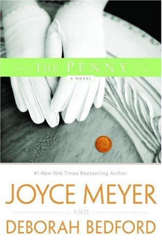 The Penny: A Novel: Meyer, Joyce, Bedford,