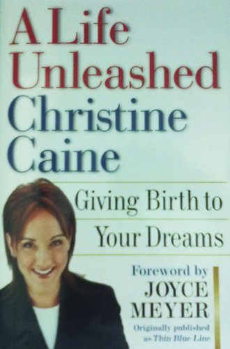 9780446578165: A Life Unleashed: Giving Birth to Your Dreams