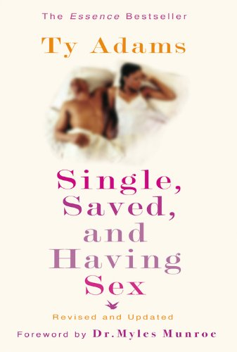 Single, Saved, and Having Sex: Adams, Ty