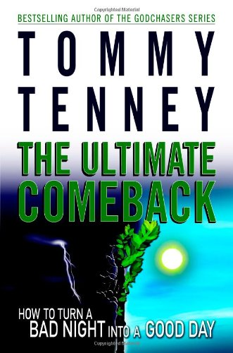 9780446578325: The Ultimate Comeback: How to Turn a Bad Night Into a Good Day