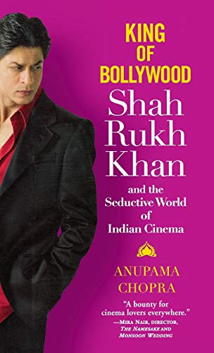 9780446578585: King of Bollywood: Shah Rukh Khan and the Seductive World of Indian Cinema