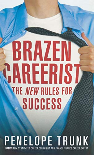9780446578646: Brazen Careerist: The New Rules for Success