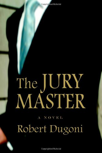 THE JURY MASTER (SIGNED): Dugoni, Robert