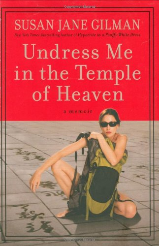 9780446578929: Undress Me in the Temple of Heaven