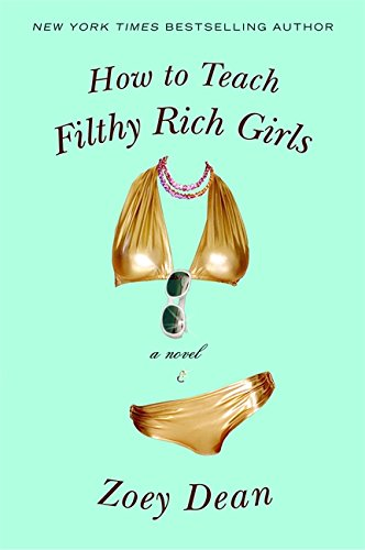 9780446579018: How To Teach Filthy Rich Girls