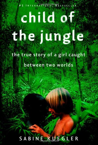 9780446579063: Child of the Jungle: The True Story of a Girl Caught Between Two Worlds