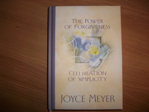 9780446579230: The Power of Forgiveness: Celebration of Simplicity