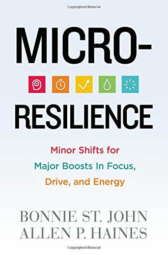 Micro-Resilience: Minor Shifts for Major Boosts in: Bonnie St. John,