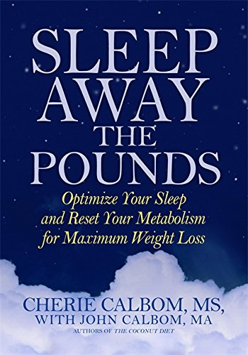 9780446579421: Sleep Away the Pounds: Optimize Your Sleep and Reset Your Metabolism for Maximum Weight Loss