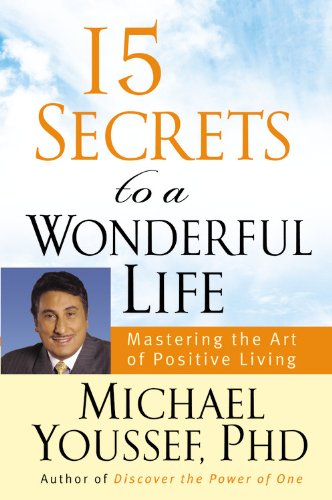 9780446579568: 15 Secrets to a Wonderful Life: Mastering the Art of Positive Living