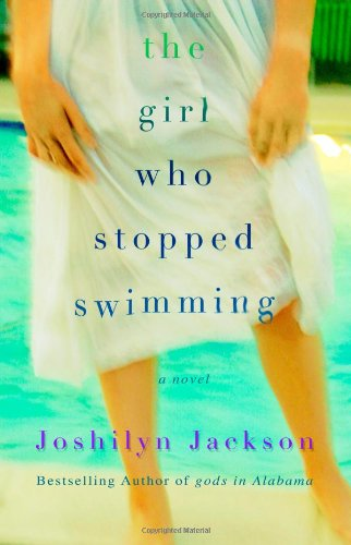 The Girl Who Stopped Swimming: Jackson, Joshilyn