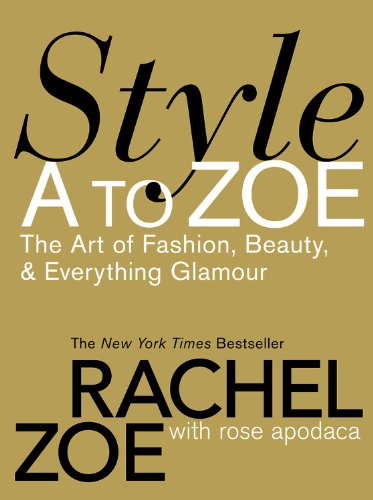 9780446579995: Style A To Zoe: The Art of Fashion, Beauty, and Everything Glamour