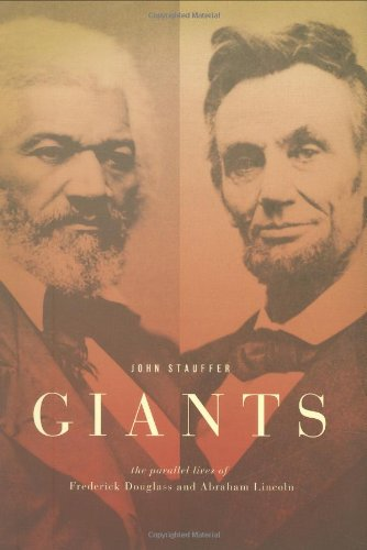 Giants: The Parallel Lives of Frederick Douglass and Abraham Lincoln [SIGNED FIRST EDITION]: ...