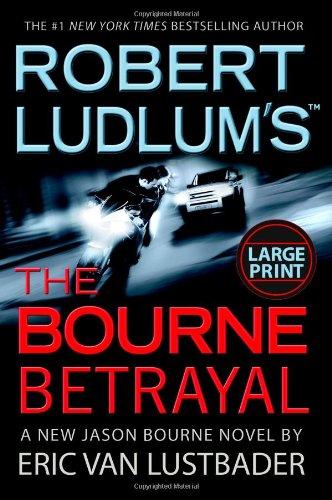9780446580373: Robert Ludlum's The Bourne Betrayal