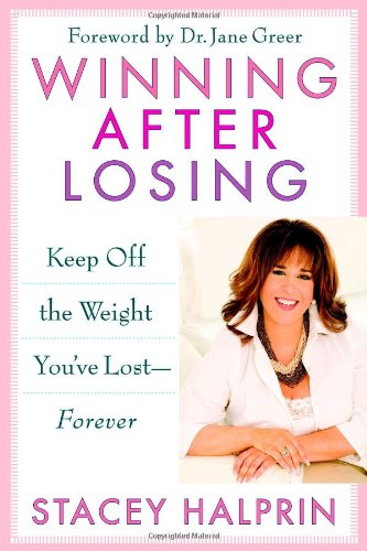 9780446580397: Winning After Losing: Keep Off the Weight You've Lost--Forever