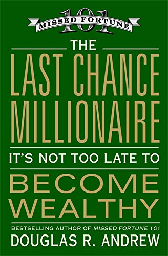 9780446580533: The Last Chance Millionaire: It's Not Too Late to Become Wealthy