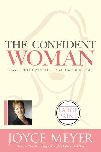 9780446580557: The Confident Woman: Start Today Living Boldly and Without Fear