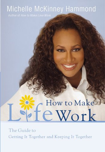 9780446580625: How to Make Life Work: The Guide to Getting It Together and Keeping It Together