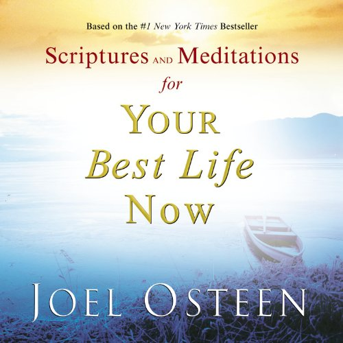 Scriptures and Meditations for Your Best Life Now (0446580651) by Joel Osteen