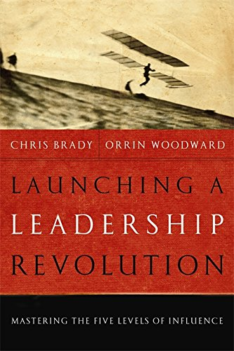 9780446580717: Launching a Leadership Revolution: Mastering the Five Levels of Influence