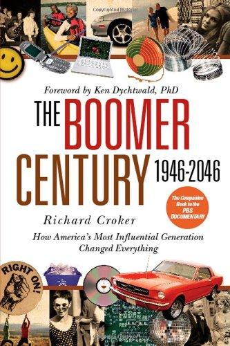 9780446580816: The Boomer Century, 1946-2046: How America's Most Influential Generation Changed Everything