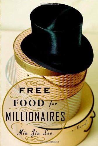 Free Food for Millionaires: A Novel: Lee, Min Jin;
