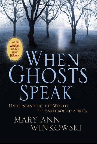 9780446581189: When Ghosts Speak: Understanding the World of Earthbound Spirits