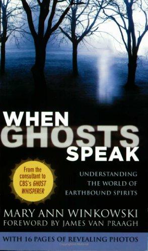 9780446581332: When Ghosts Speak: Understanding the World of Earthbound Spirits
