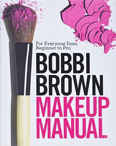 9780446581349: Bobbi Brown Makeup Manual: For Everyone from Beginner to Pro