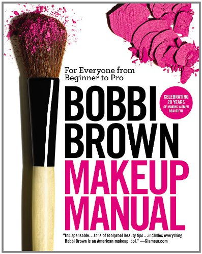 9780446581356: Bobbi Brown Makeup Manual: For Everyone from Beginner to Pro