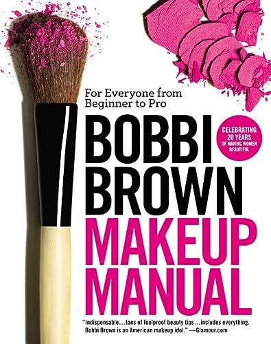 9780446581356: Bobbi Brown Makeup Manual: For Everyone from Beginner to Pro