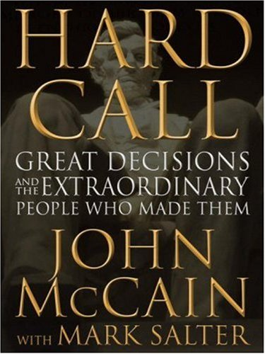 9780446581424: Hard Call: Great Decisions and the Extraordinary People Who Made Them