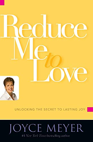9780446581486: Reduce Me to Love: Unlocking the Secret to Lasting Joy
