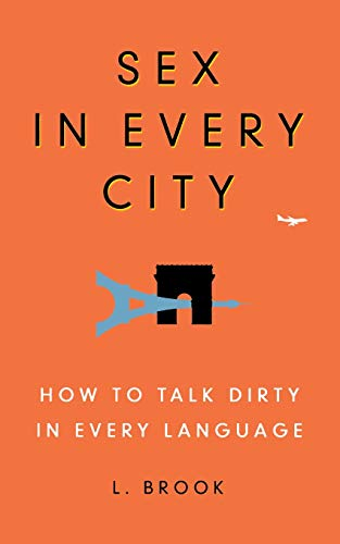 Sex in Every City: How to Talk: L. Brook