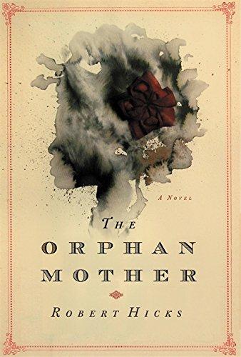 The Orphan Mother: A Novel: Robert Hicks