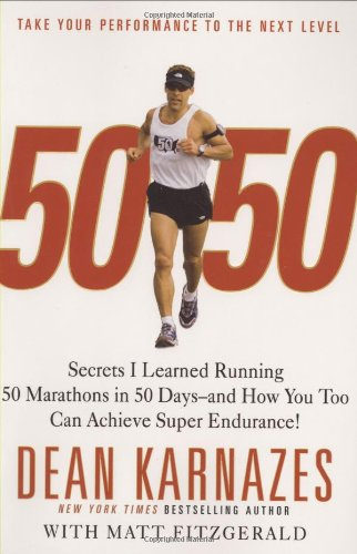 9780446581837: 50/50: Secrets I Learned Running 50 Marathons in 50 Days -- and How You Too Can Achieve Super Endurance!