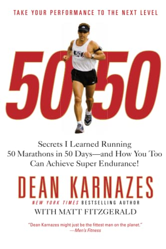 9780446581844: 50/50: Secrets I Learned Running 50 Marathons in 50 Days -- and How You Too Can Achieve Super Endurance!