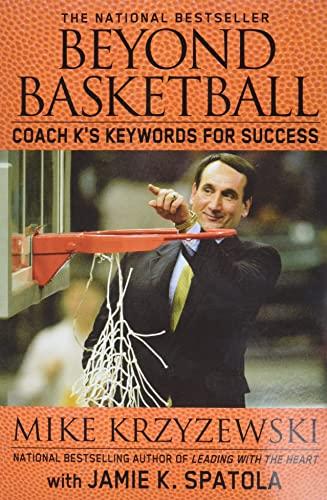 Beyond Basketball: Coach K's Keywords for Success: Mike Krzyzewski, Jamie