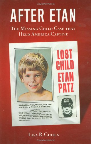 9780446582513: After Etan: The Missing Child Case That Held America Captive